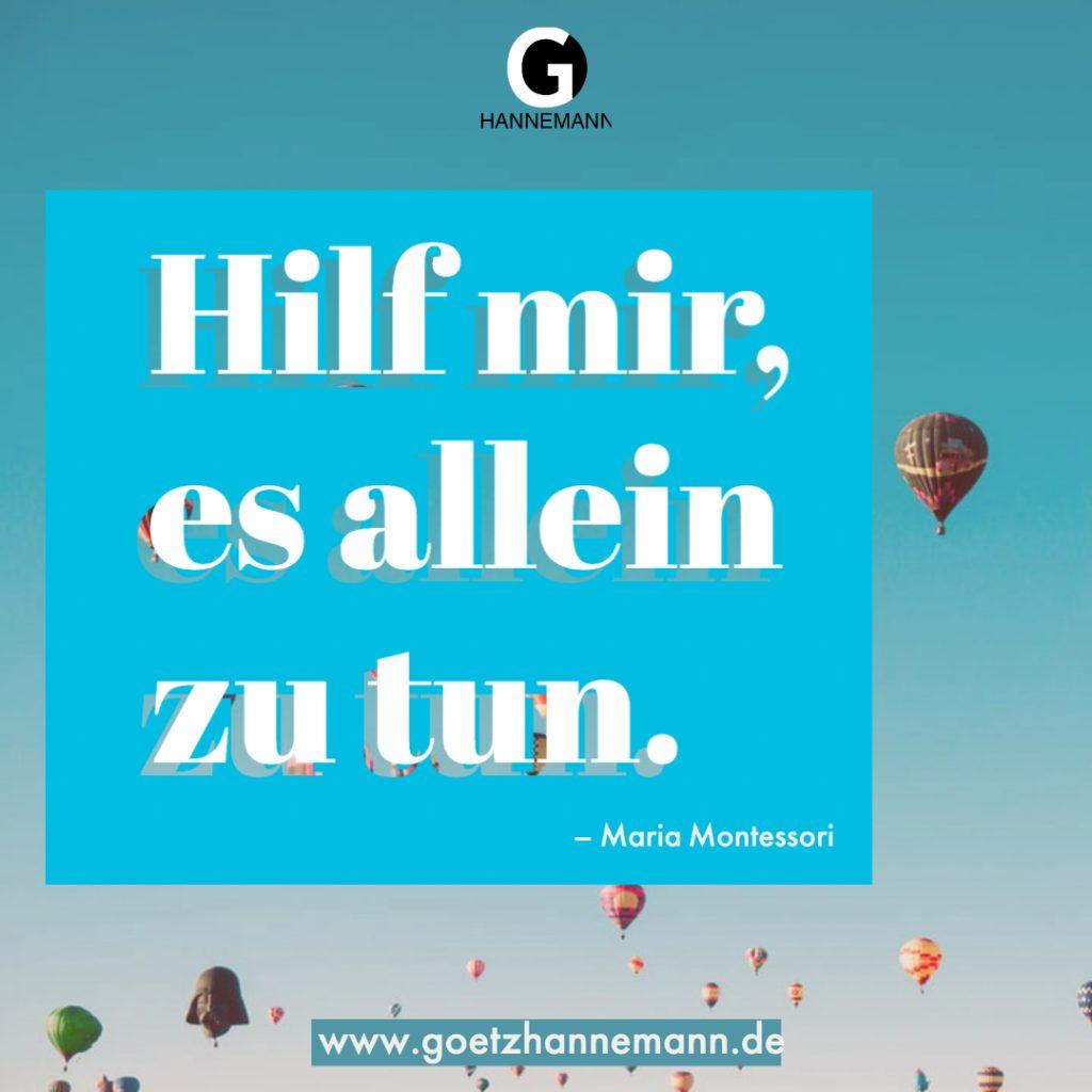 """Das Bild enthält das Zitat """"Hilf mir, es allein zu tun."""" von Maria Montessori"""